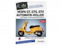 Buch -Reparaturanleitung- Vespa GT, GTS 125-300, GTV