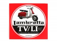 Libro -Lambretta TV, LI Serie 3 Scooterlinea, history, models and documentation- de Vittorio Tessera (italiano, inglés, 120 páginas, en color)