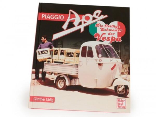 Livre -Piaggio Ape: Die fleißige Schwester der Vespa- de Günther Uhlig