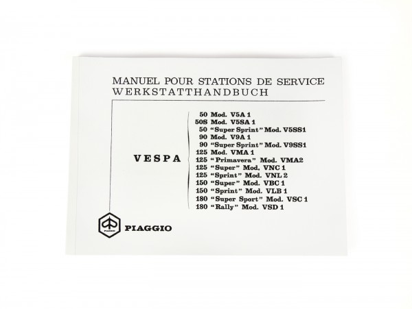 Workshop manual (German/French) -VESPA- Vespa 50 R, 50 Special, 50 Elestart, 90, 90 Super Sprint, 125 Nuova, 125 Primavera, 125 Super, 125 GT, 125 GTR, 125 TS, 150 Super, 150 Sprint, 180 Super Sport, 180 Rally, 200 Rally