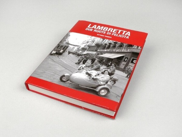 Livre -LAMBRETTA DUE RUOTE DI FELICITA- de Vittorio Tessera (livre rélié)