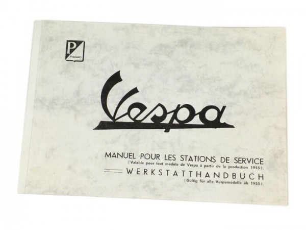 Manual de taller (alemán/francés) -VESPA- Vespa (1955-1966) Largeframe/Smallframe - VN, VNA, VNB, VL, VB1, VBA1, VBB, GL150 (VLA), Sprint150 (VLB), Super (VNC/VBC), GS150 (VS1-5), GS160/GS4 (VSB), SS180 (VSC), V50 (V5A), V90 (V9A1T), SS90 (V9SS) - Nu
