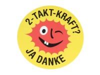 "Aufkleber -Ø 95mm- "" 2-Takt-Kraft? Ja Danke"""