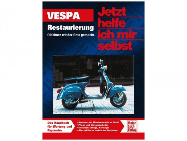 """Libro -VESPA, """"Jetzt helfe ich mir selbst -Vespa, Restaurierung / Oldtimer wieder flott gemacht""""-  di Mark Paxton"""