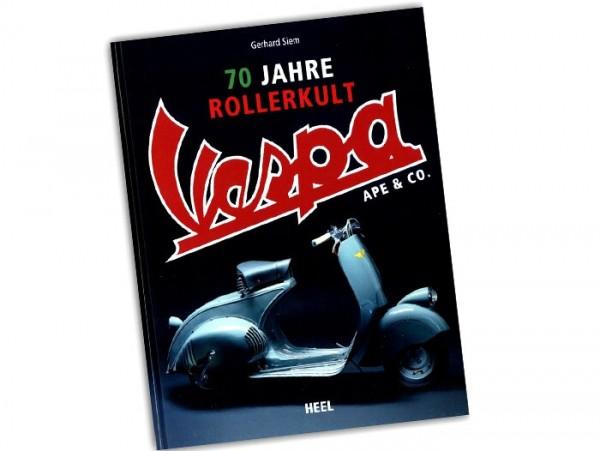 Livre -70 Jahre Rollerkult, Vespa, Ape & Co.- de Gerhard Siem (256 pages, 550 photos, allemand)