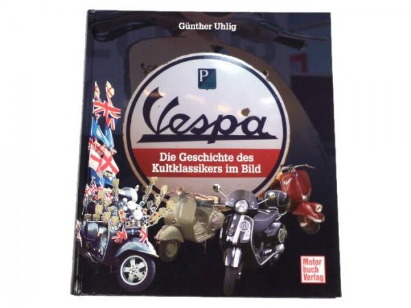 Book -Vespa die Geschichte de Kultklassikers im Bild- by Günther Uhlig
