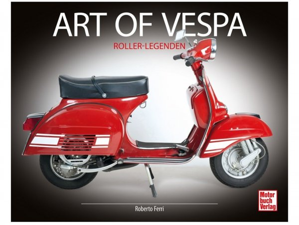 "Libro -VESPA, ""Art of Vespa - Roller-Legenden""-  di Roberto Ferri"