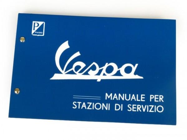 Manual completo de taller (italiano) -VESPA- Vespa (1955-1966) Largeframe/Smallframe - VN, VNA, VNB, VL, VB1, VBA1, VBB, GL150 (VLA), Sprint150 (VLB), Super (VNC/VBC), GS150 (VS1-5), GS160/GS4 (VSB), SS180 (VSC), V50 (V5A), V90 (V9A1T), SS90 (V9SS),