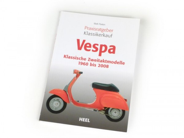 Book -VESPA Praxisratgeber Klassikerkauf- klassische Vespa 2-Takt Modelle 1960-2008 - by Mark Paxton (61 page, German)
