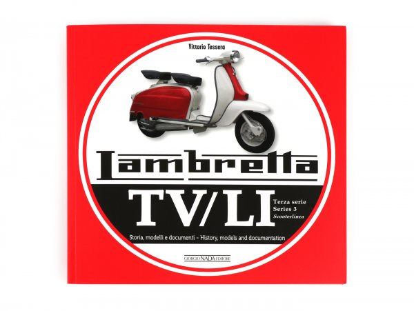 Livre -Lambretta TV, LI Serie 3 Scooterlinea, history, models and documentation- de Vittorio Tessera (italien, anglais, 120 pages, en couleur)