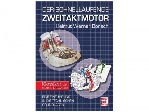 """Libro -""""Der schnellaufende Zweitaktmotor - Eine Einführung in die technischen Grundlagen-  di Helmut Werner Bönsch"""